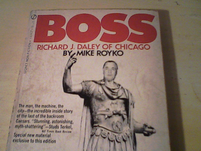 boss review mike royko Paperwork is piled high on my desk, and so i am just now getting around to reviewing boss by mike royko published in 1971, boss tells.